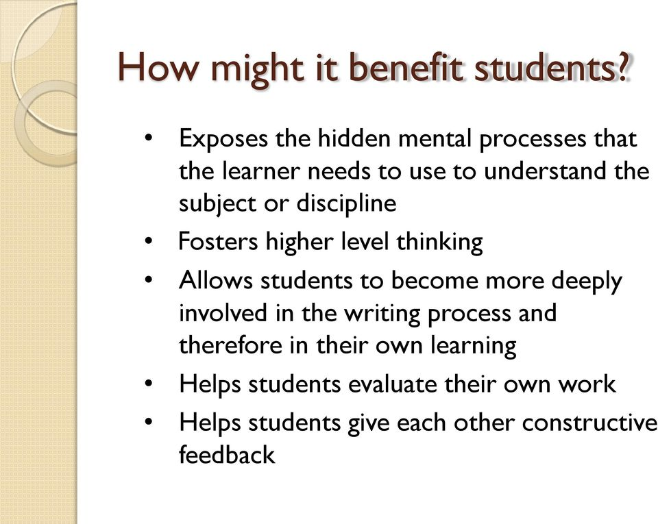 subject or discipline Fosters higher level thinking Allows students to become more deeply