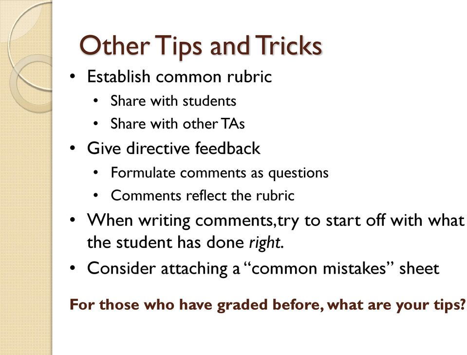 rubric When writing comments,try to start off with what the student has done right.