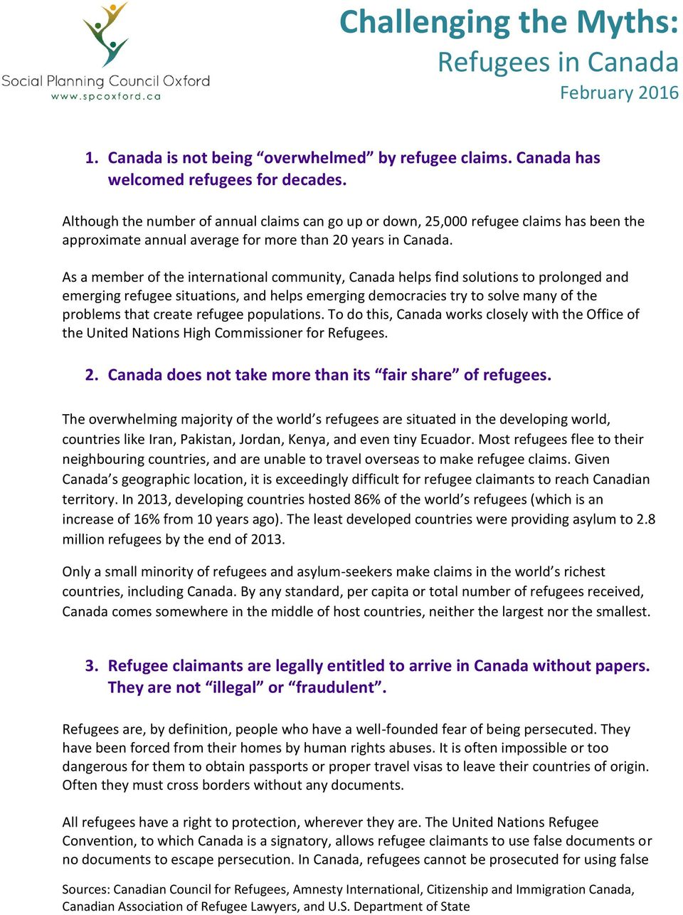 As a member of the international community, Canada helps find solutions to prolonged and emerging refugee situations, and helps emerging democracies try to solve many of the problems that create