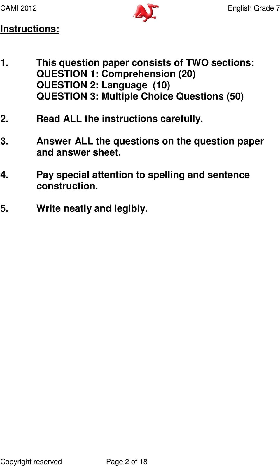 (10) QUESTION 3: Multiple Choice Questions (50) 2. Read ALL the instructions carefully. 3. Answer ALL the questions on the question paper and answer sheet.