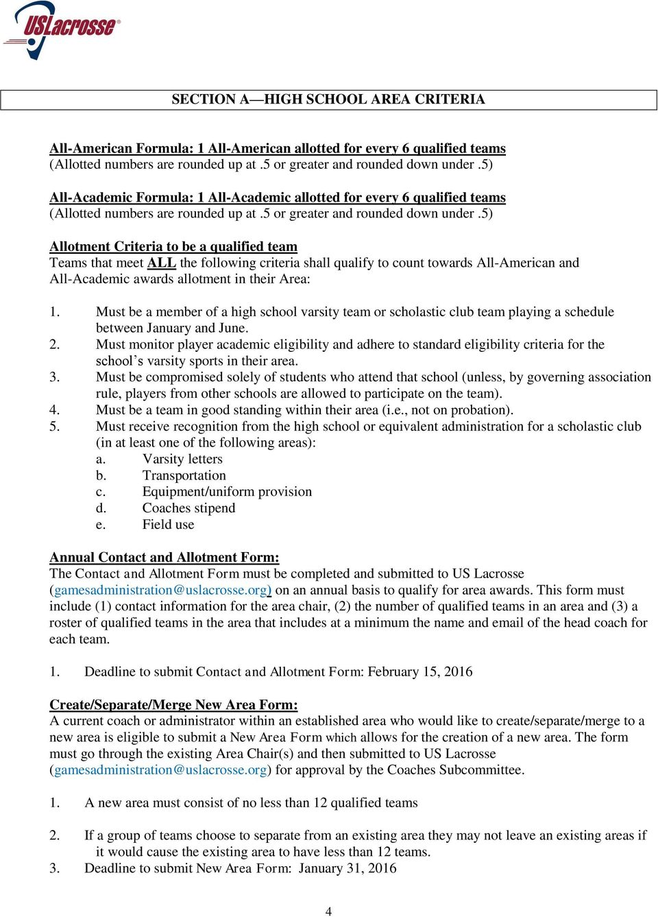 5) Allotment Criteria to be a qualified team Teams that meet ALL the following criteria shall qualify to count towards All-American and All-Academic awards allotment in their Area: 1.