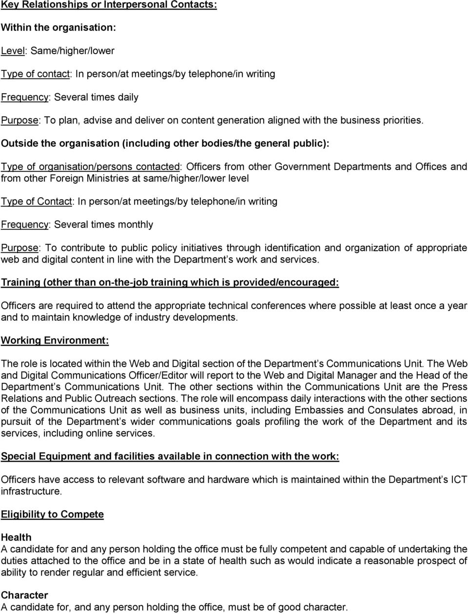 Outside the organisation (including other bodies/the general public): Type of organisation/persons contacted: Officers from other Government Departments and Offices and from other Foreign Ministries