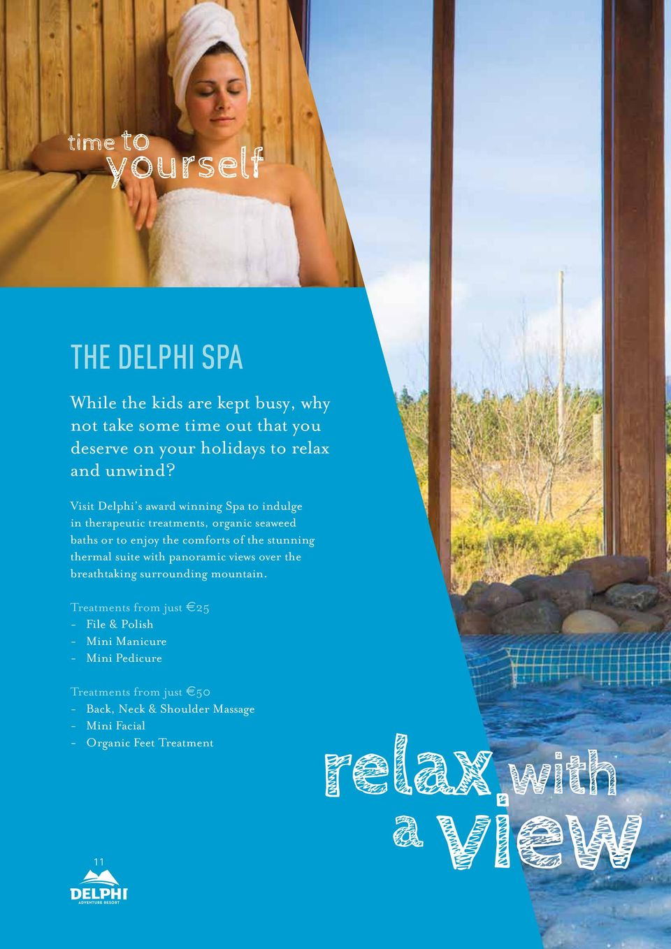 Visit Delphi s award winning Spa to indulge in therapeutic treatments, organic seaweed baths or to enjoy the comforts of the stunning