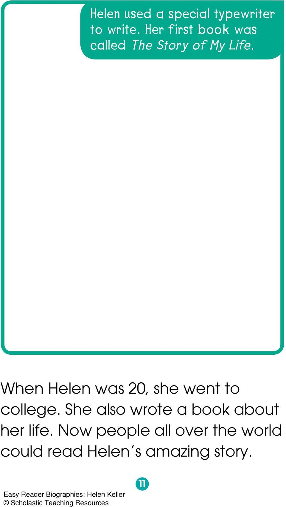 When Helen was 20, she went to college.