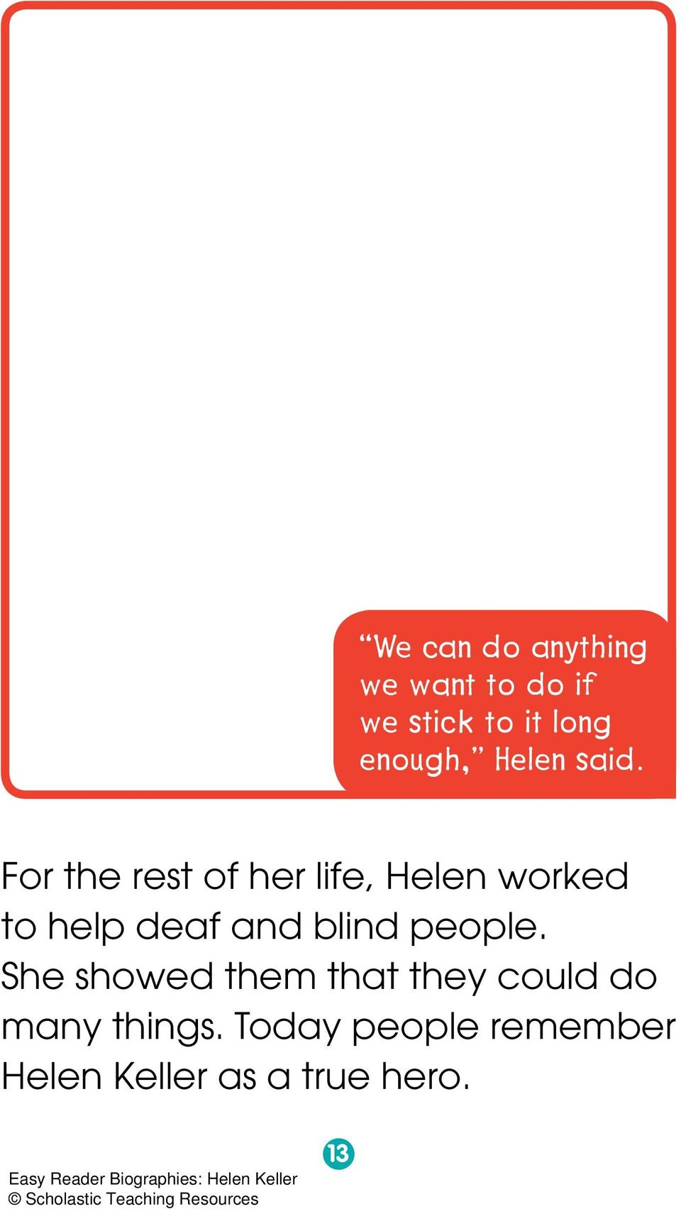 For the rest of her life, Helen worked to help deaf and blind