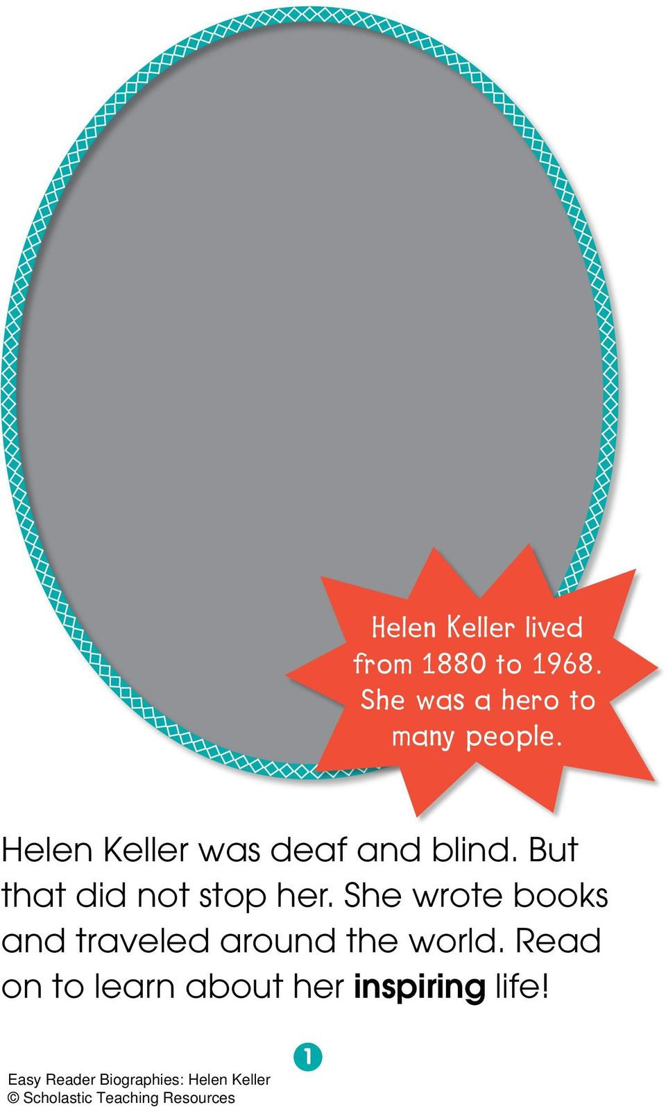 Helen Keller was deaf and blind.