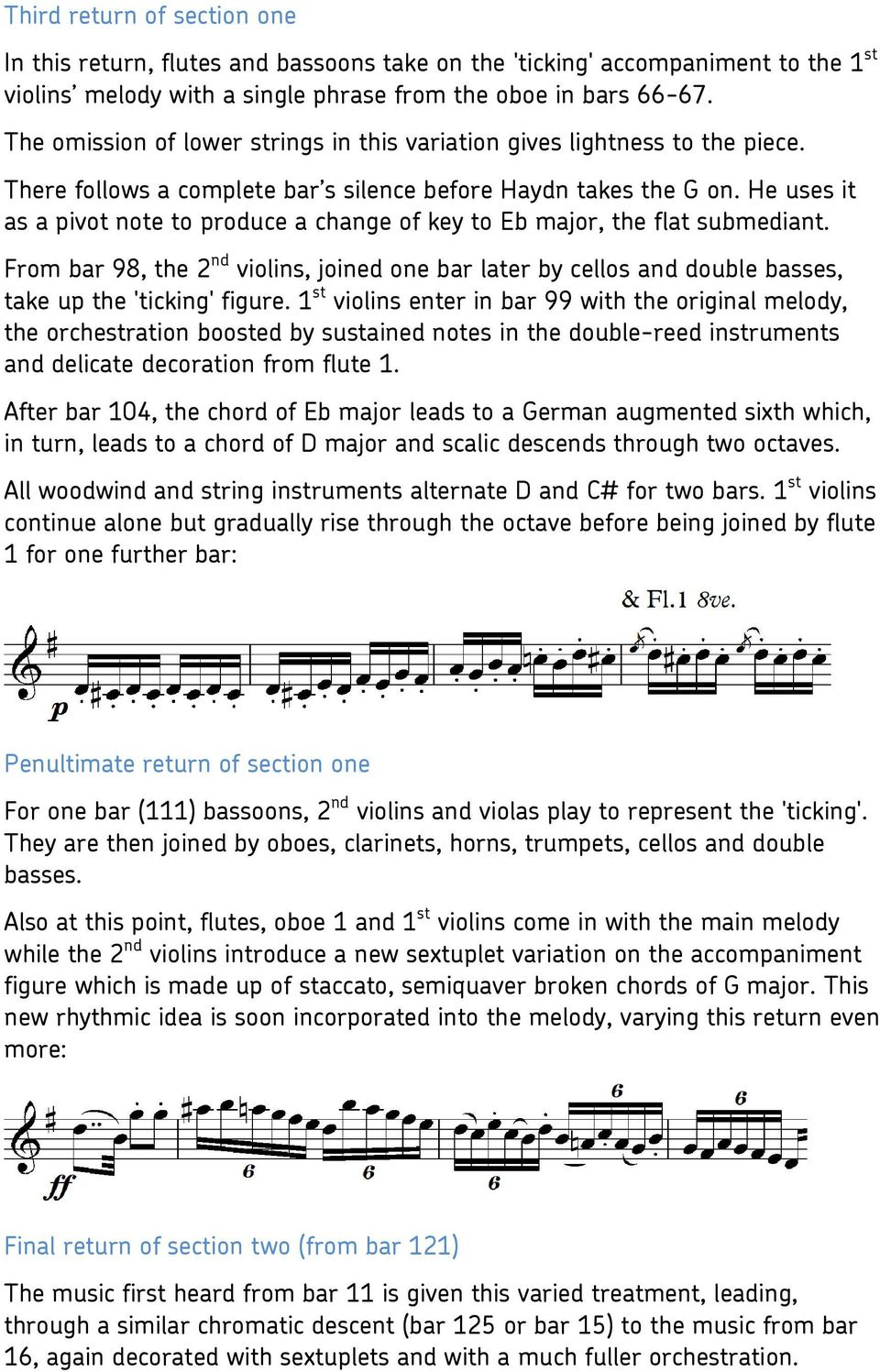 He uses it as a pivot note to produce a change of key to Eb major, the flat submediant. From bar 98, the 2 nd violins, joined one bar later by cellos and double basses, take up the 'ticking' figure.
