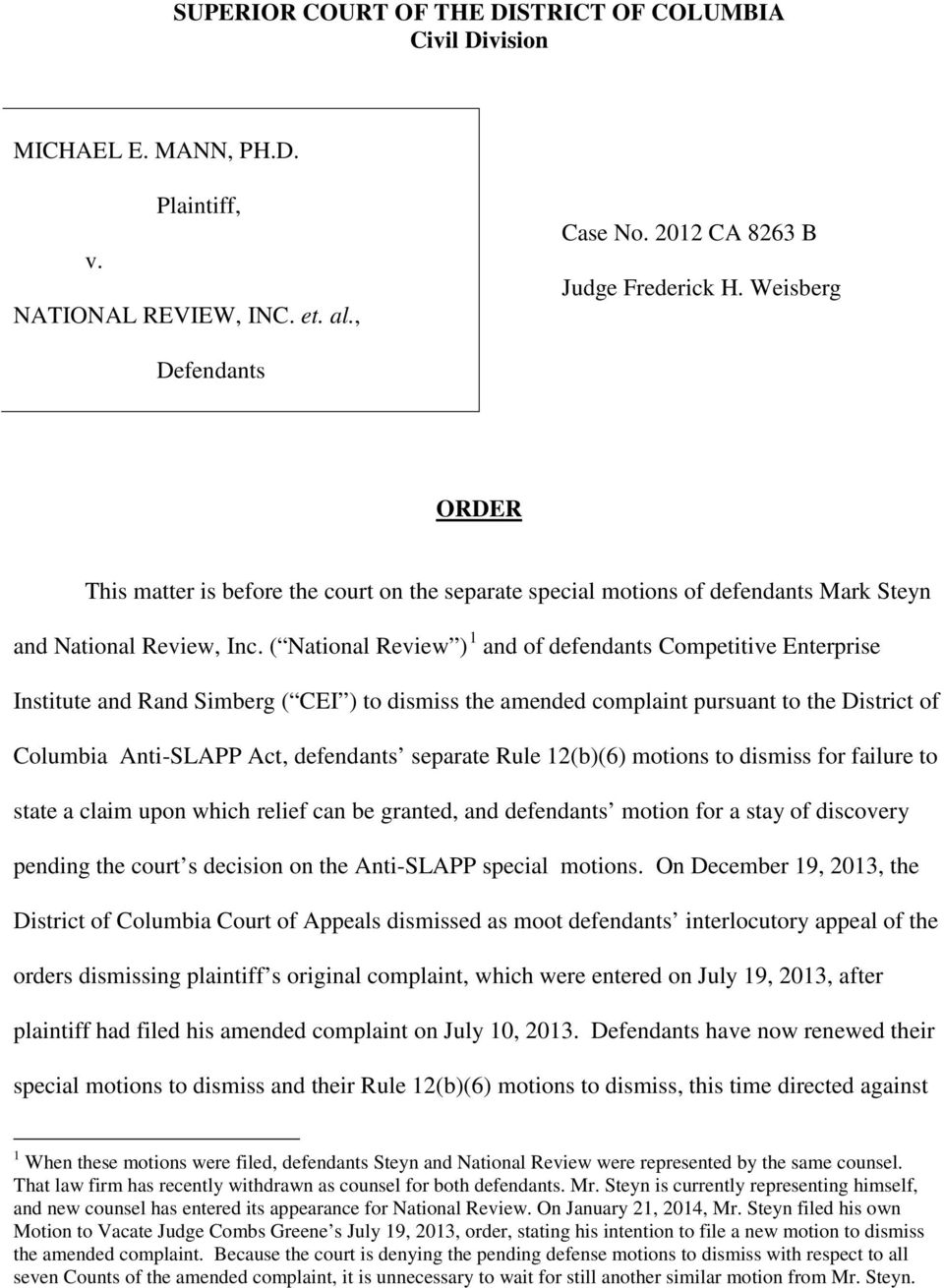 ( National Review ) 1 and of defendants Competitive Enterprise Institute and Rand Simberg ( CEI ) to dismiss the amended complaint pursuant to the District of Columbia Anti-SLAPP Act, defendants