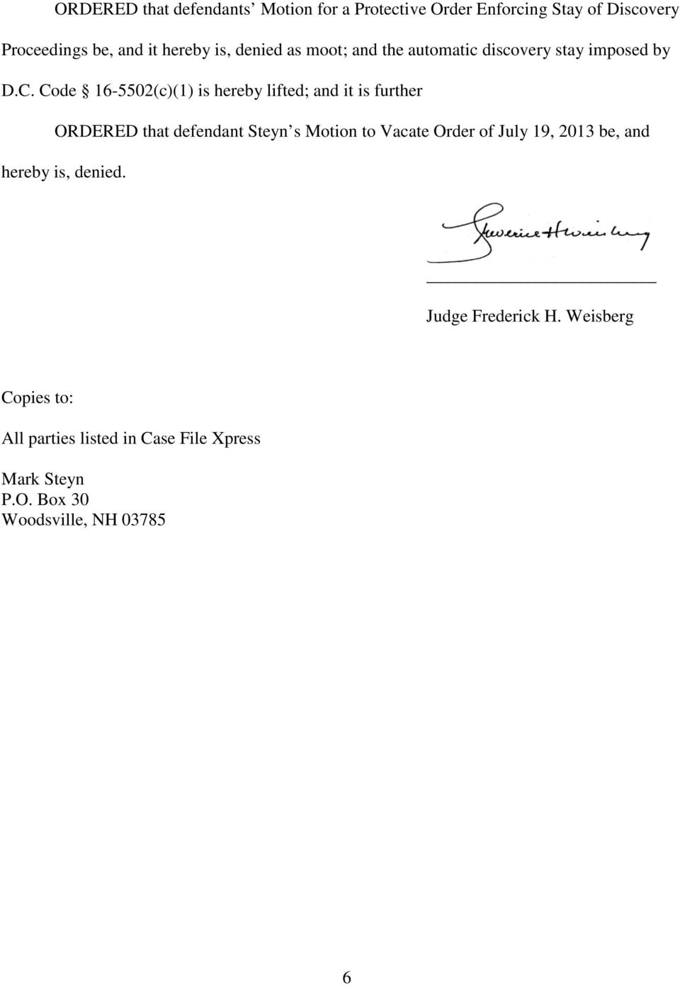Code 16-5502(c)(1) is hereby lifted; and it is further ORDERED that defendant Steyn s Motion to Vacate Order of