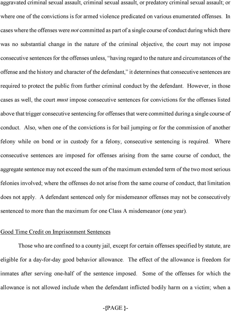 consecutive sentences for the offenses unless, having regard to the nature and circumstances of the offense and the history and character of the defendant, it determines that consecutive sentences