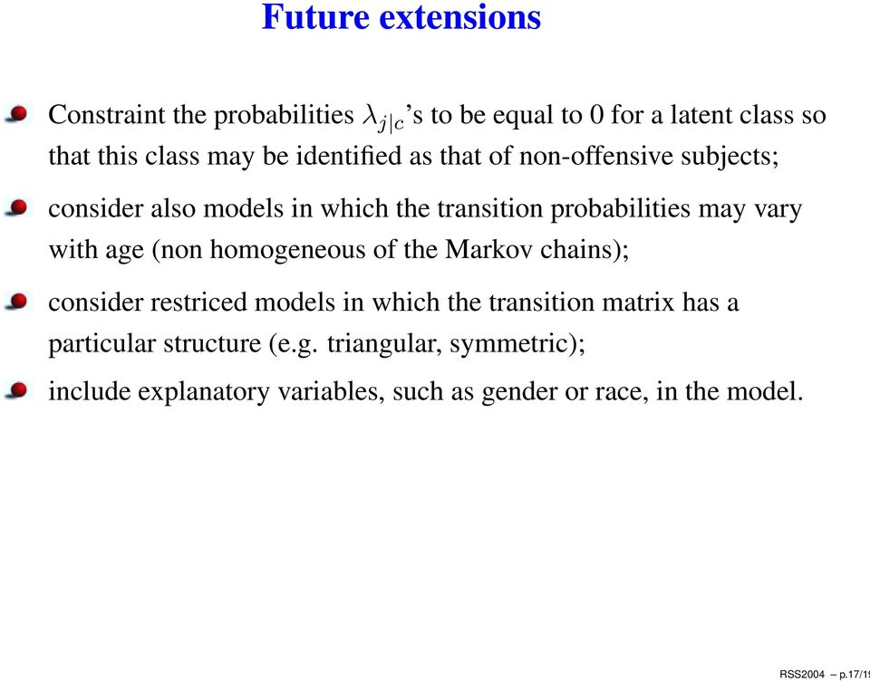be identified as that of non-offensive subjects; consider also models in which the transition probabilities may vary
