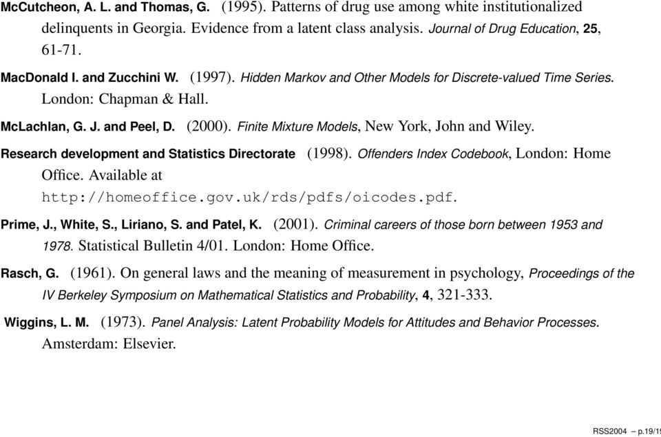 Finite Mixture Models, New York, John and Wiley. (1998). Offenders Index Codebook, London: Home Office. Available at http://homeoffice.gov.uk/rds/pdfs