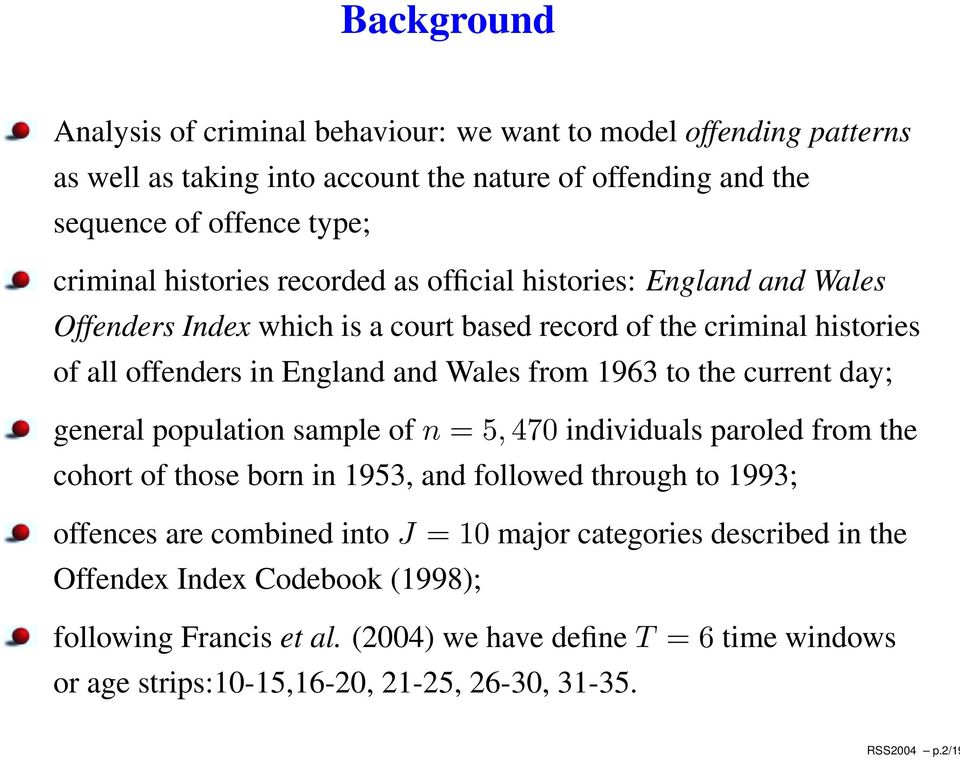 histories recorded as official histories: England and Wales Offenders Index which is a court based record of the criminal histories of all offenders in England and Wales from 1963 to