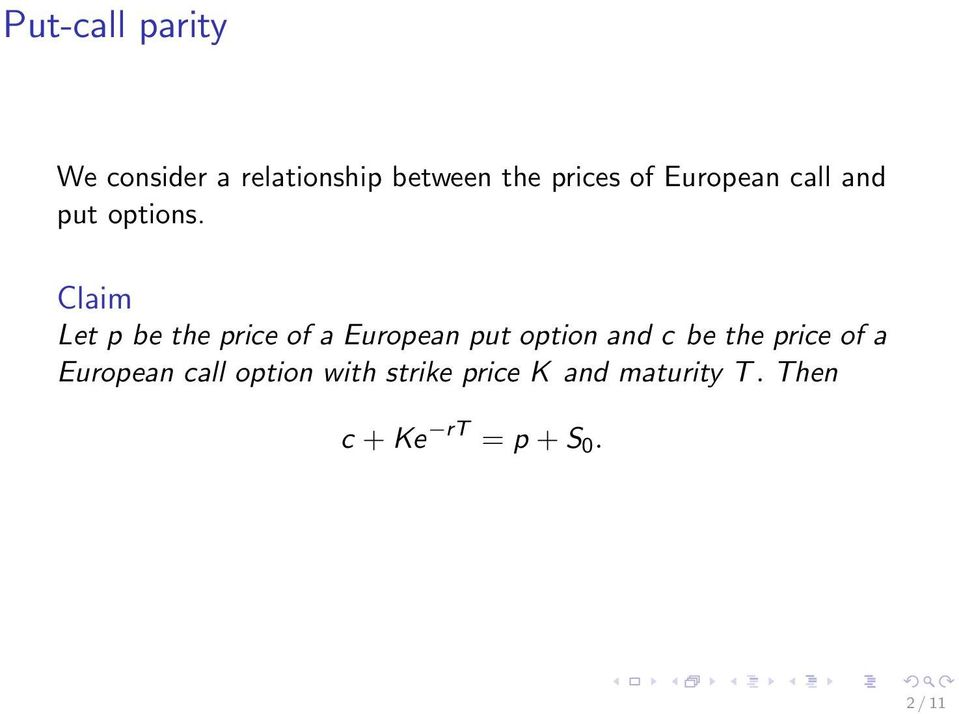 Claim Let p be the price of a European put option and c be the