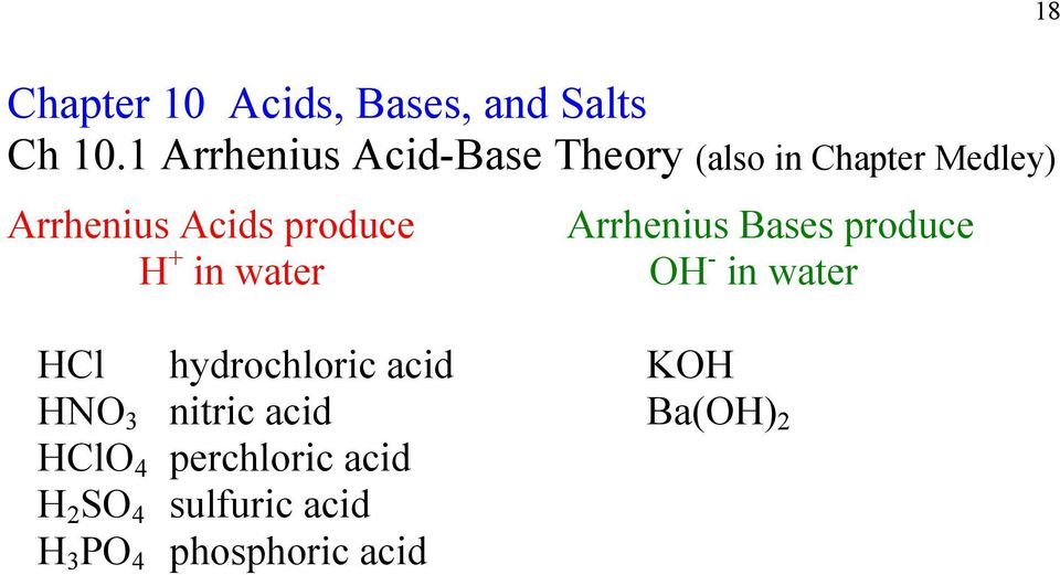 produce H + in water Arrhenius Bases produce OH - in water HCl