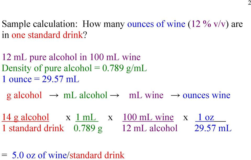 57 ml g alcohol ml alcohol ml wine ounces wine 14 g alcohol x 1 ml x 100 ml wine x