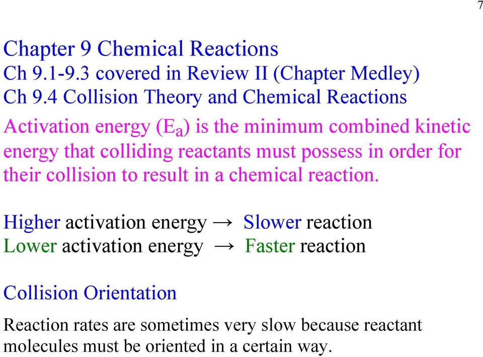 reactants must possess in order for their collision to result in a chemical reaction.