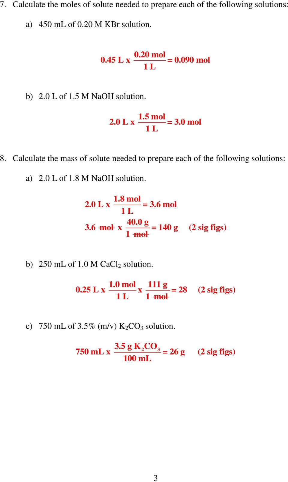 Calculate the mass of solute needed to prepare each of the following solutions: a).0 L of 1.8 M NaOH solution. 1.8 mol.0 L x =.