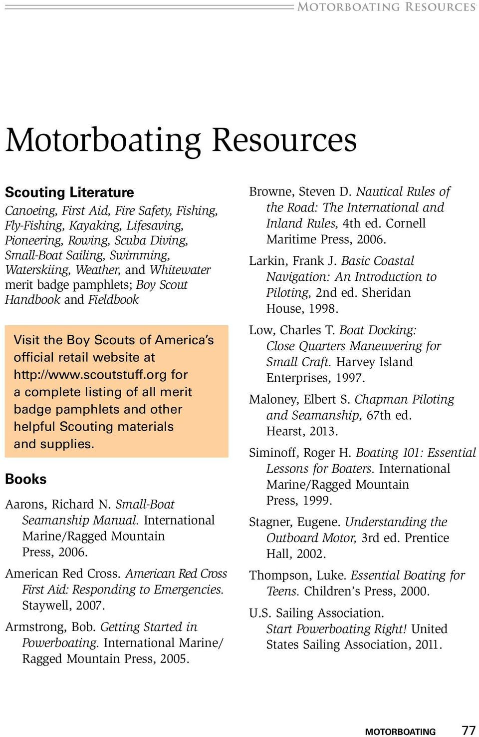org for a complete listing of all merit badge pamphlets and other helpful Scouting materials and supplies. Books Aarons, Richard N. Small-Boat Seamanship Manual.