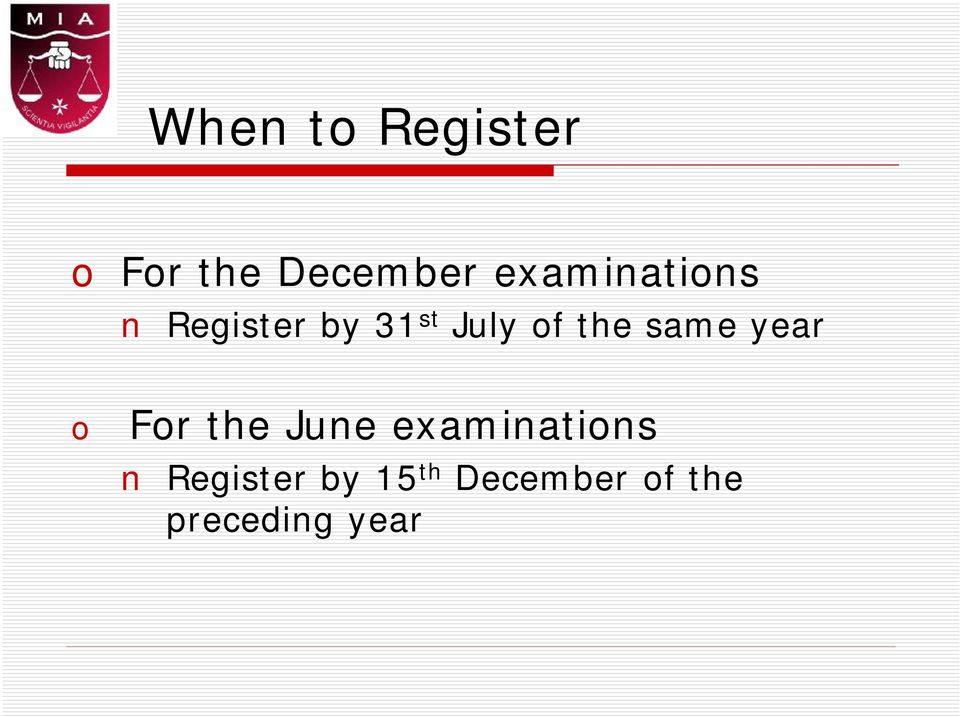 the same year o For the June examinations