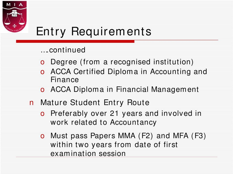 Accounting and Finance o ACCA Diploma in Financial Management Mature Student Entry Route