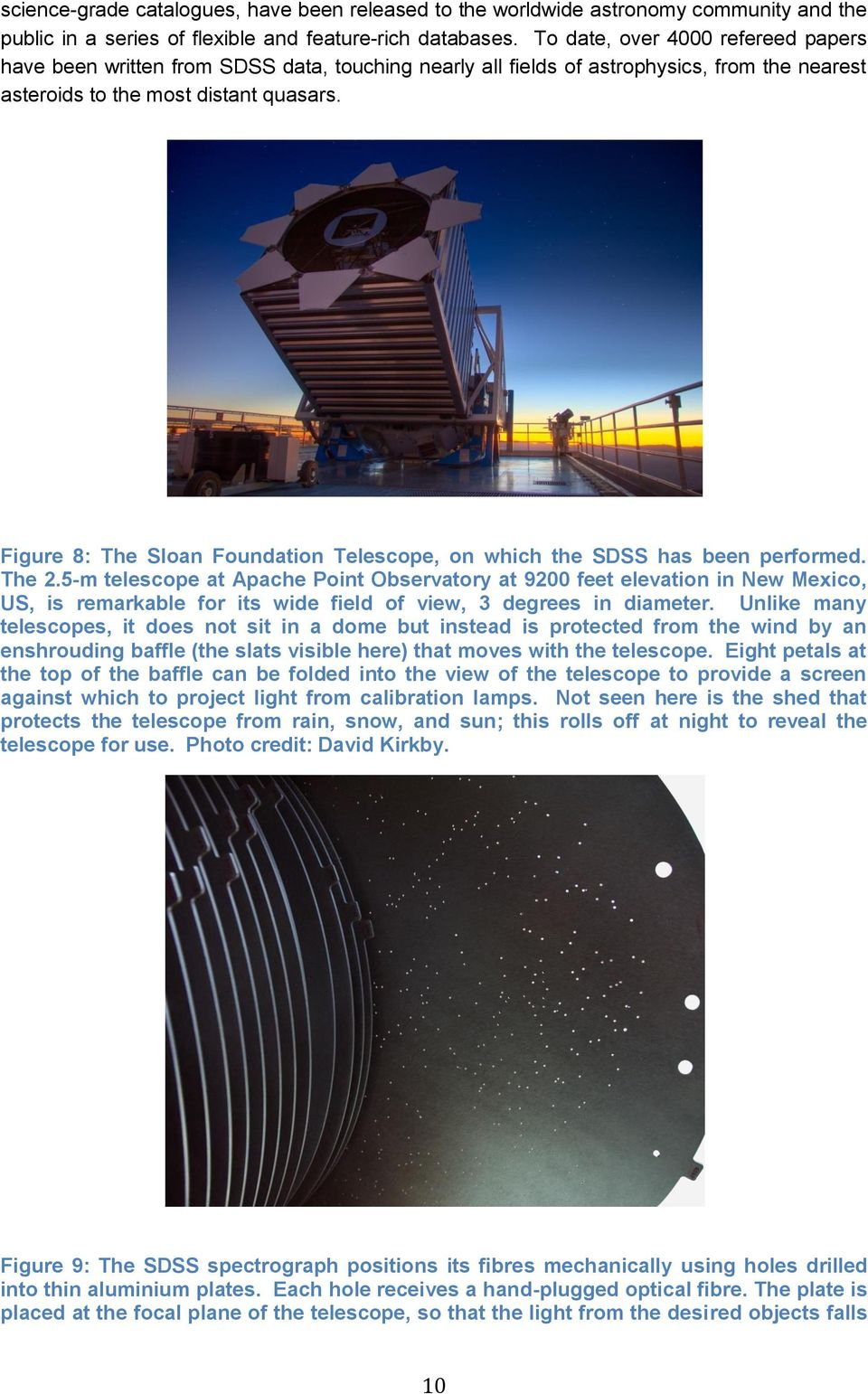 Figure 8: The Sloan Foundation Telescope, on which the SDSS has been performed. The 2.