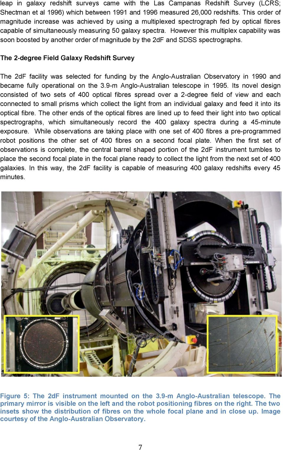 However this multiplex capability was soon boosted by another order of magnitude by the 2dF and SDSS spectrographs.