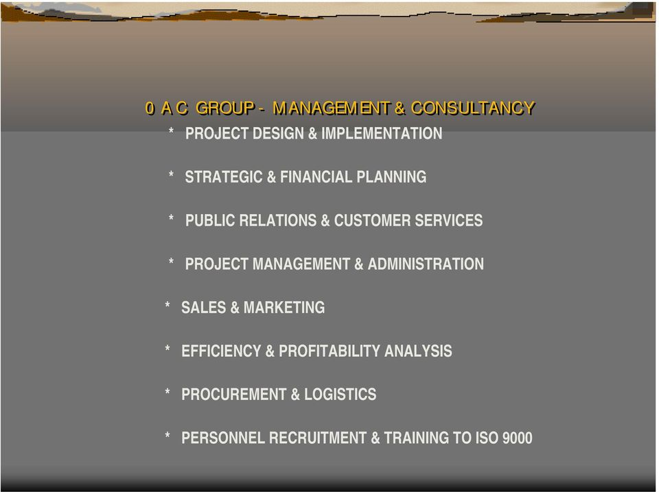 PROJECT MANAGEMENT & ADMINISTRATION * SALES & MARKETING * EFFICIENCY &