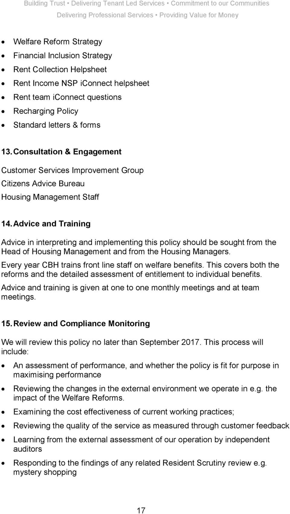 Advice and Training Advice in interpreting and implementing this policy should be sought from the Head of Housing Management and from the Housing Managers.