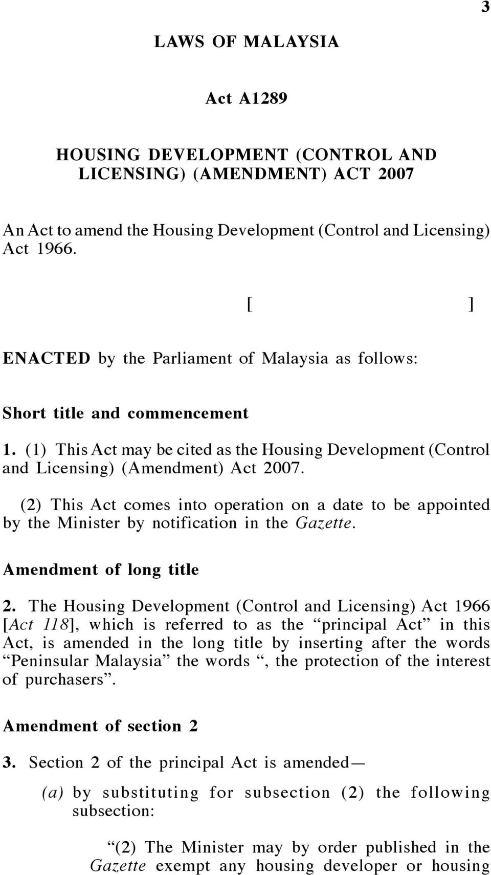 (2) This Act comes into operation on a date to be appointed by the Minister by notification in the Gazette. Amendment of long title 2.