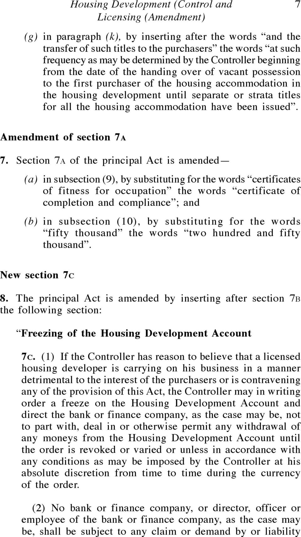 titles for all the housing accommodation have been issued. 7 Amendment of section 7A 7.