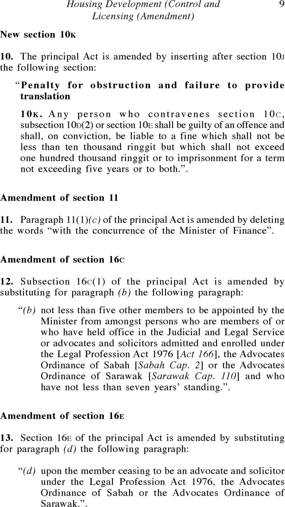 Any person who contravenes section 10C, subsection 10D(2) or section 10E shall be guilty of an offence and shall, on conviction, be liable to a fine which shall not be less than ten thousand ringgit