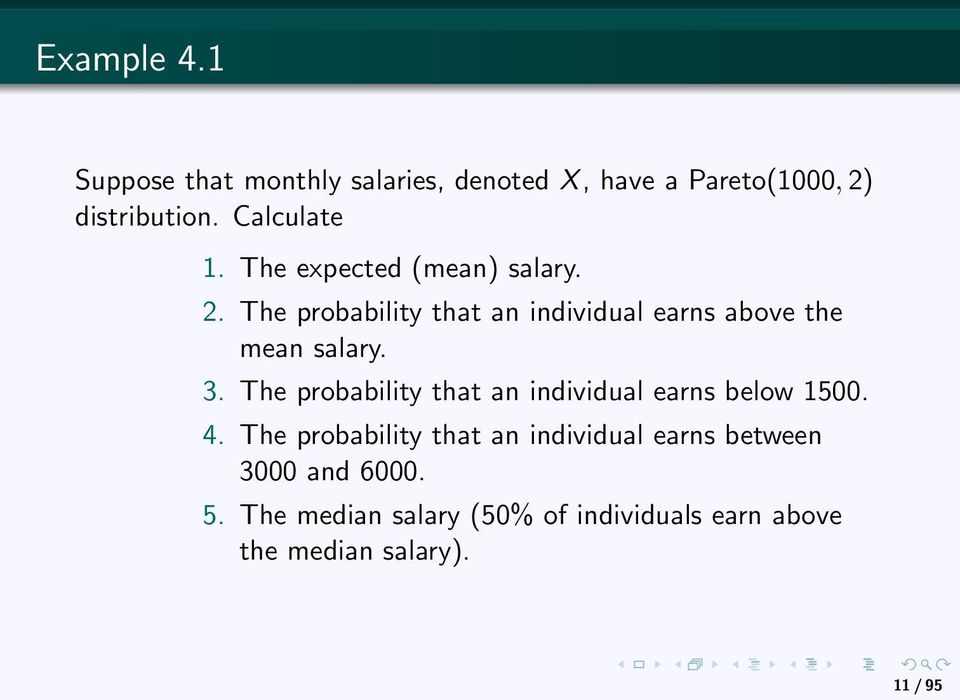 The probability that an individual earns above the mean salary. 3.