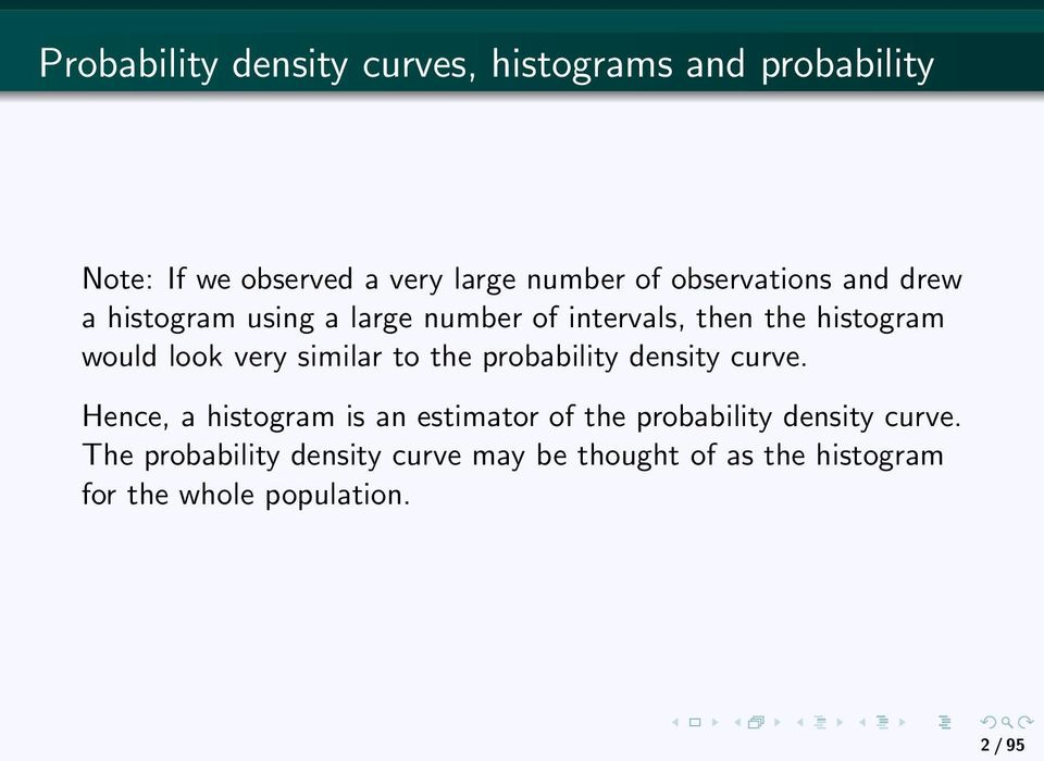 very similar to the probability density curve.