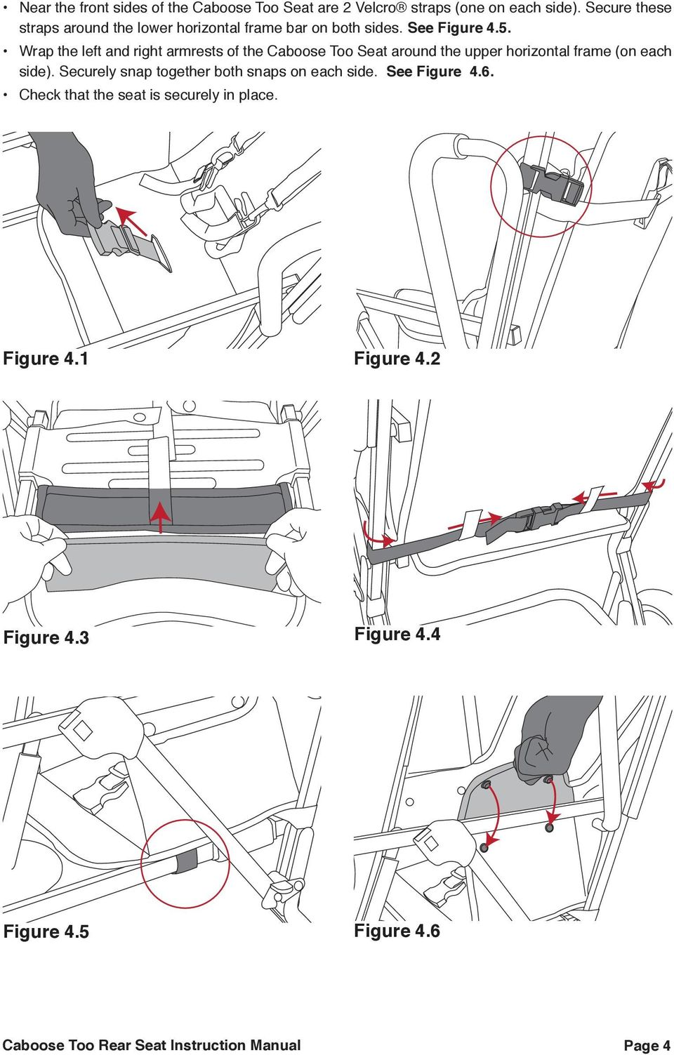 Wrap the left and right armrests of the Caboose Too Seat around the upper horizontal frame (on each side).
