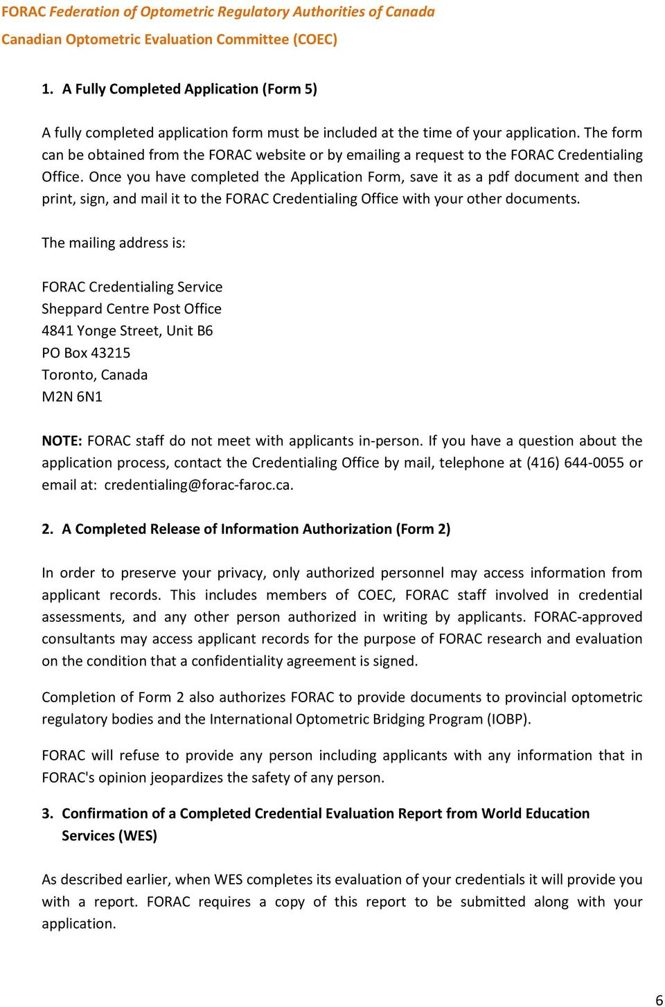 Once you have completed the Application Form, save it as a pdf document and then print, sign, and mail it to the FORAC Credentialing Office with your other documents.