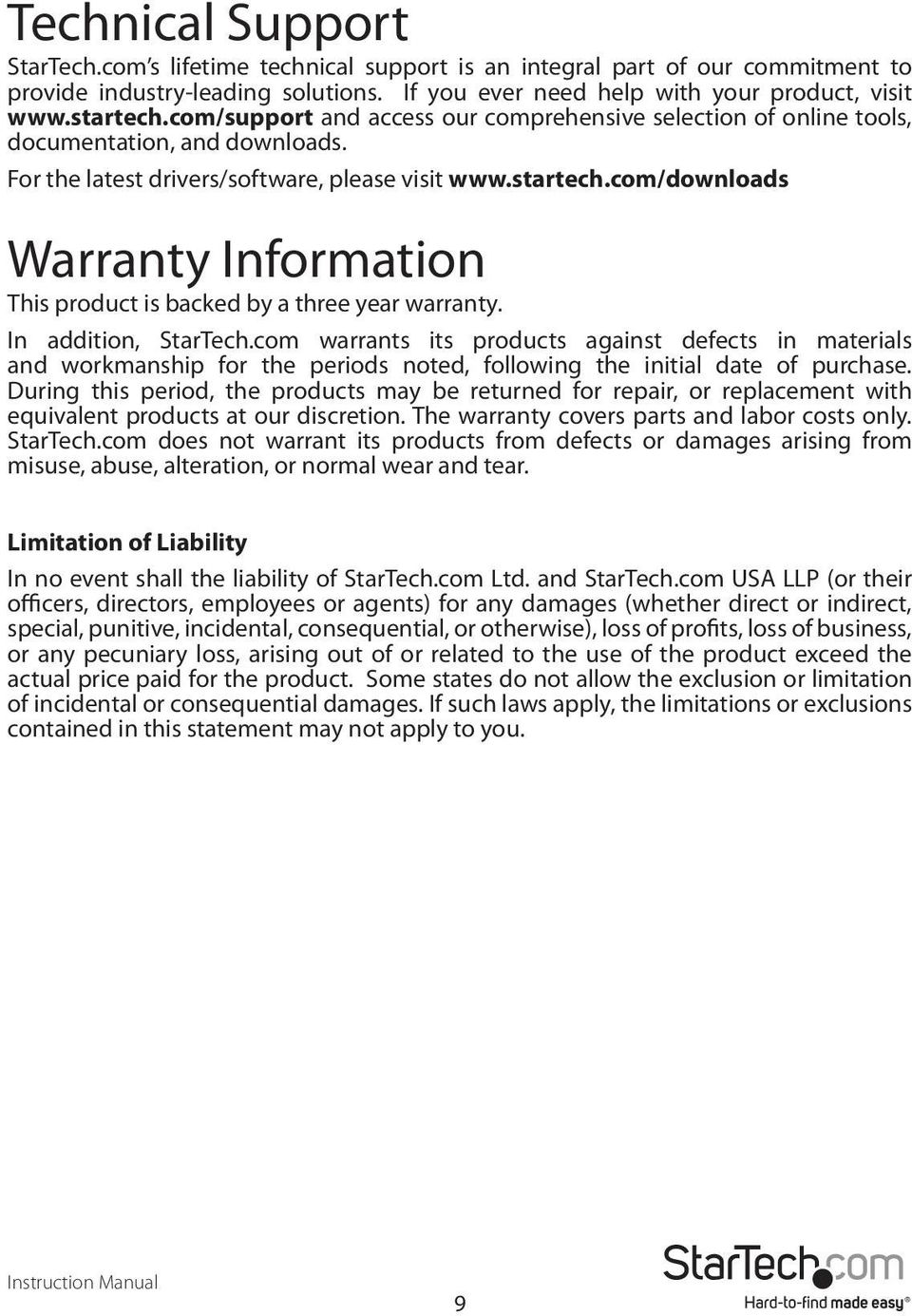 com/downloads Warranty Information This product is backed by a three year warranty. In addition, StarTech.
