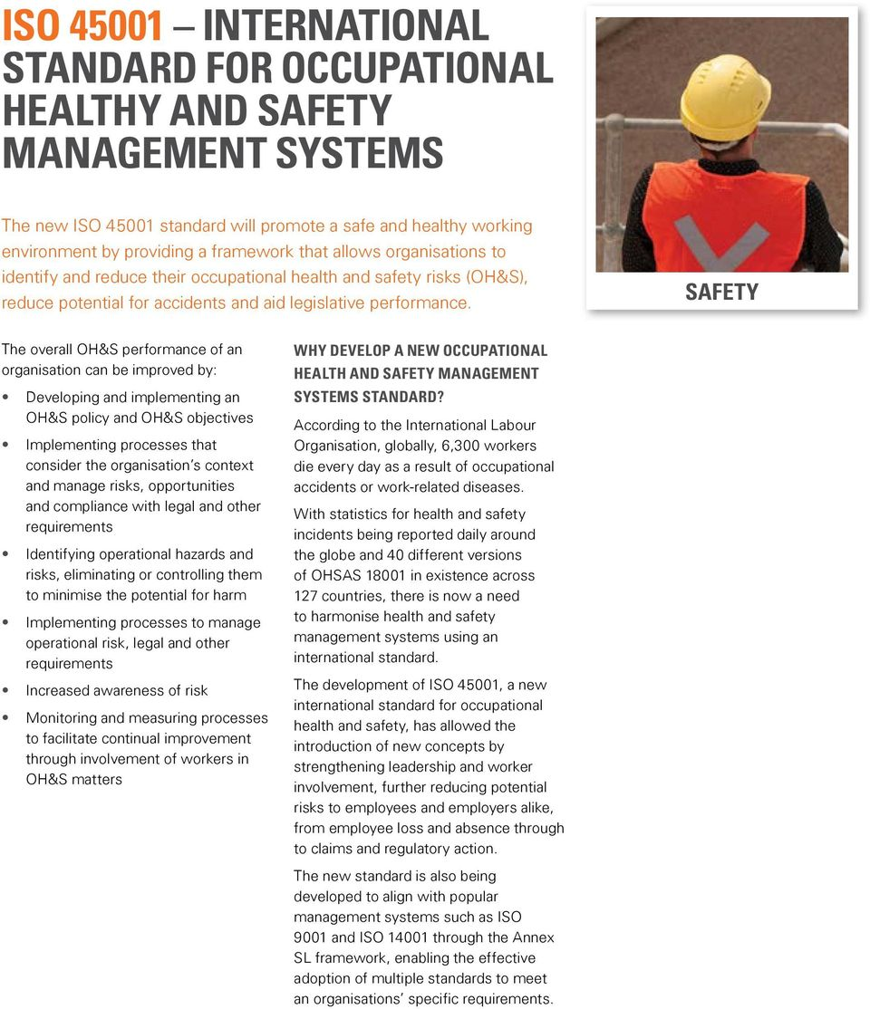 SAFETY The overall OH&S performance of an organisation can be improved by: Developing and implementing an OH&S policy and OH&S objectives Implementing processes that consider the organisation s