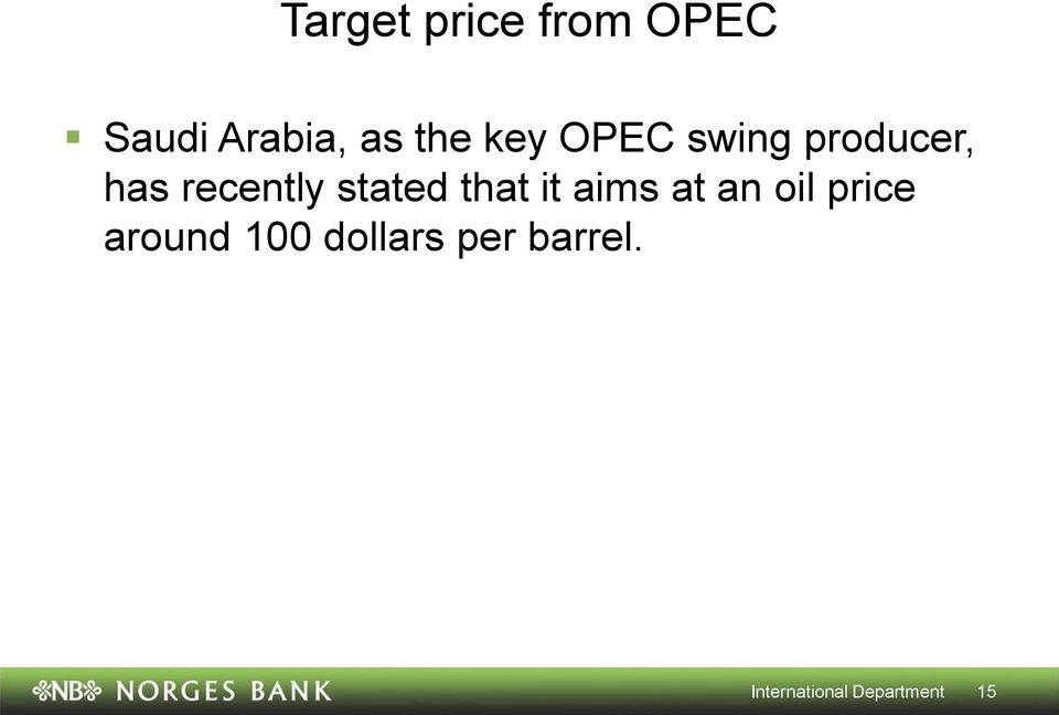 stated that it aims at an oil price around