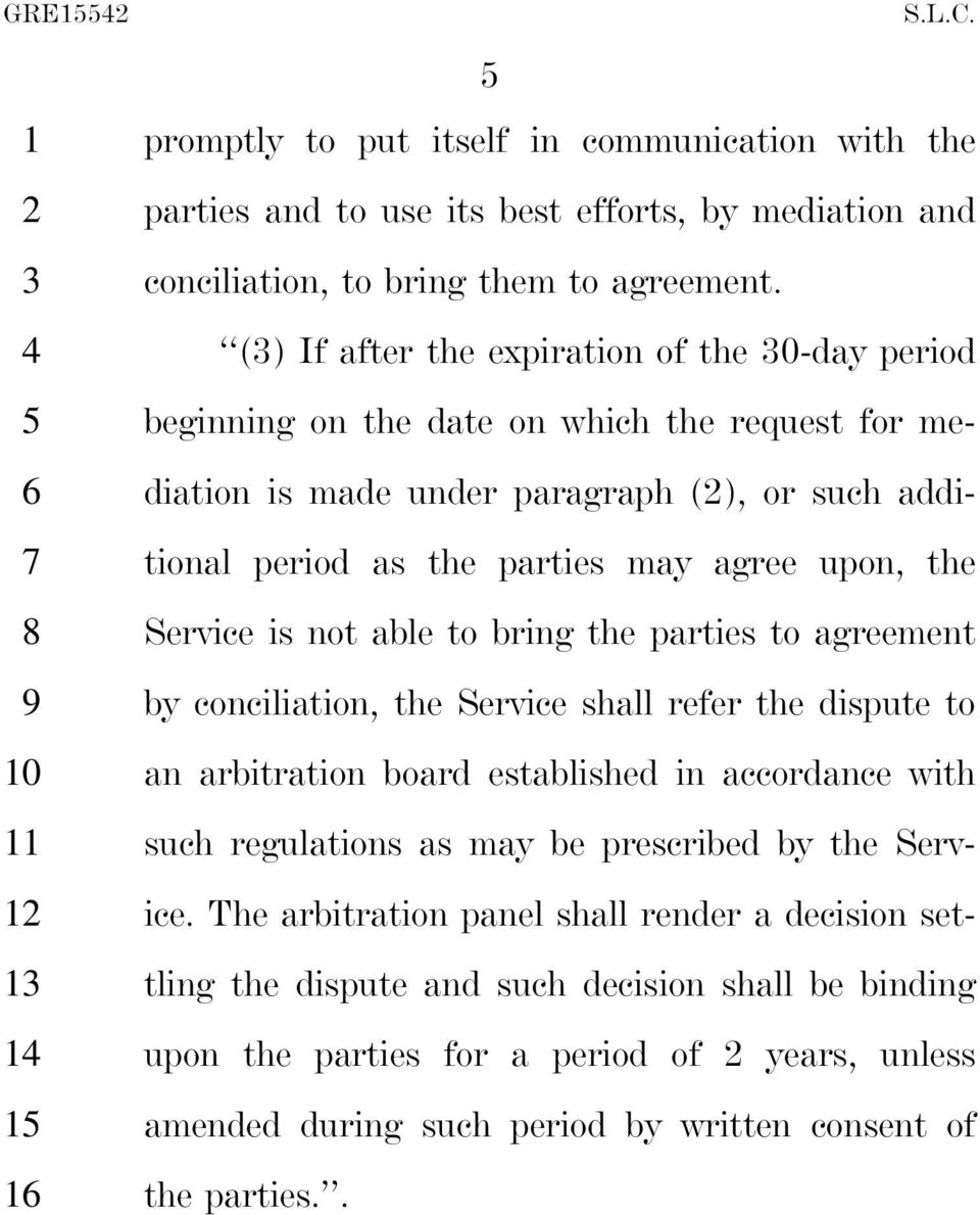 Service is not able to bring the parties to agreement by conciliation, the Service shall refer the dispute to an arbitration board established in accordance with such regulations as may be
