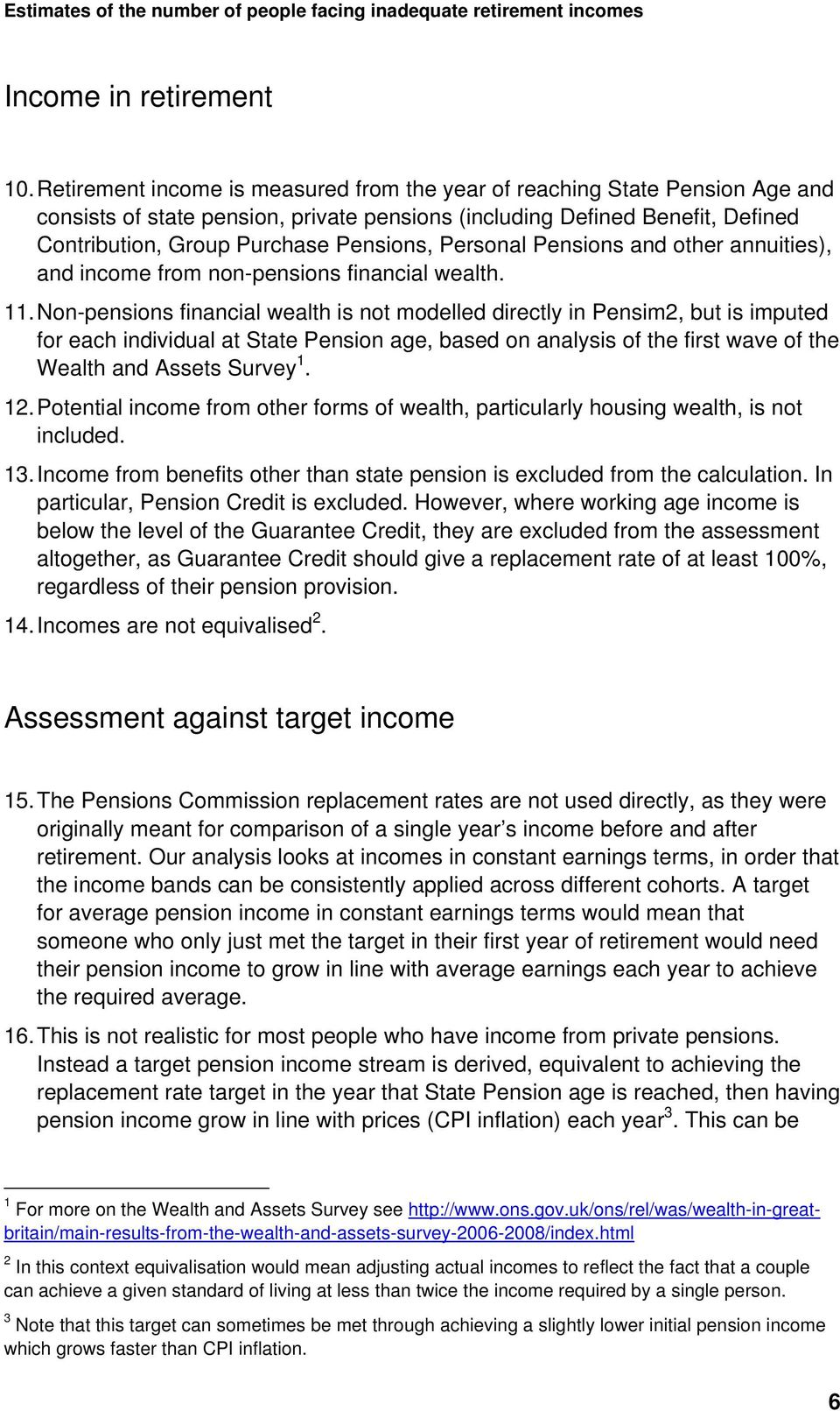 Personal Pensions and other annuities), and income from non-pensions financial wealth. 11.