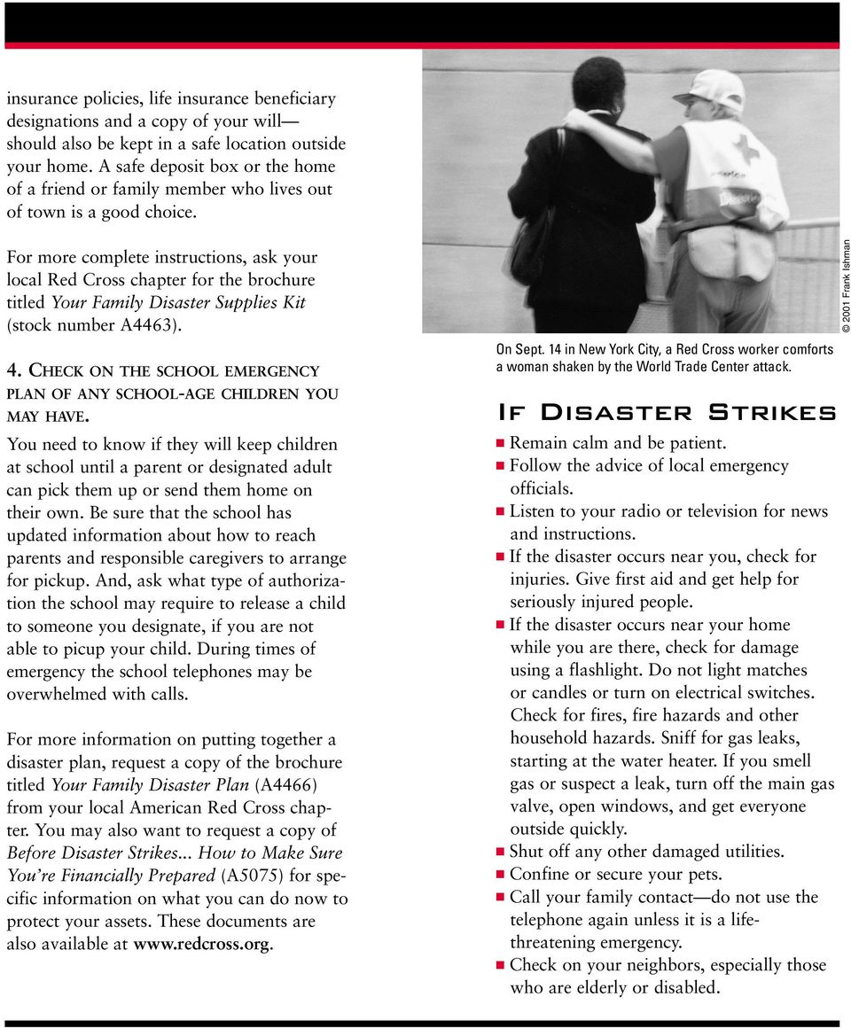 For more complete instructions, ask your local Red Cross chapter for the brochure titled Your Family Disaster Supplies Kit (stock number A4463). 4.