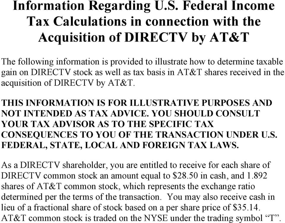 basis in AT&T shares received in the acquisition of DIRECTV by AT&T. THIS INFORMATION IS FOR ILLUSTRATIVE PURPOSES AND NOT INTENDED AS TAX ADVICE.