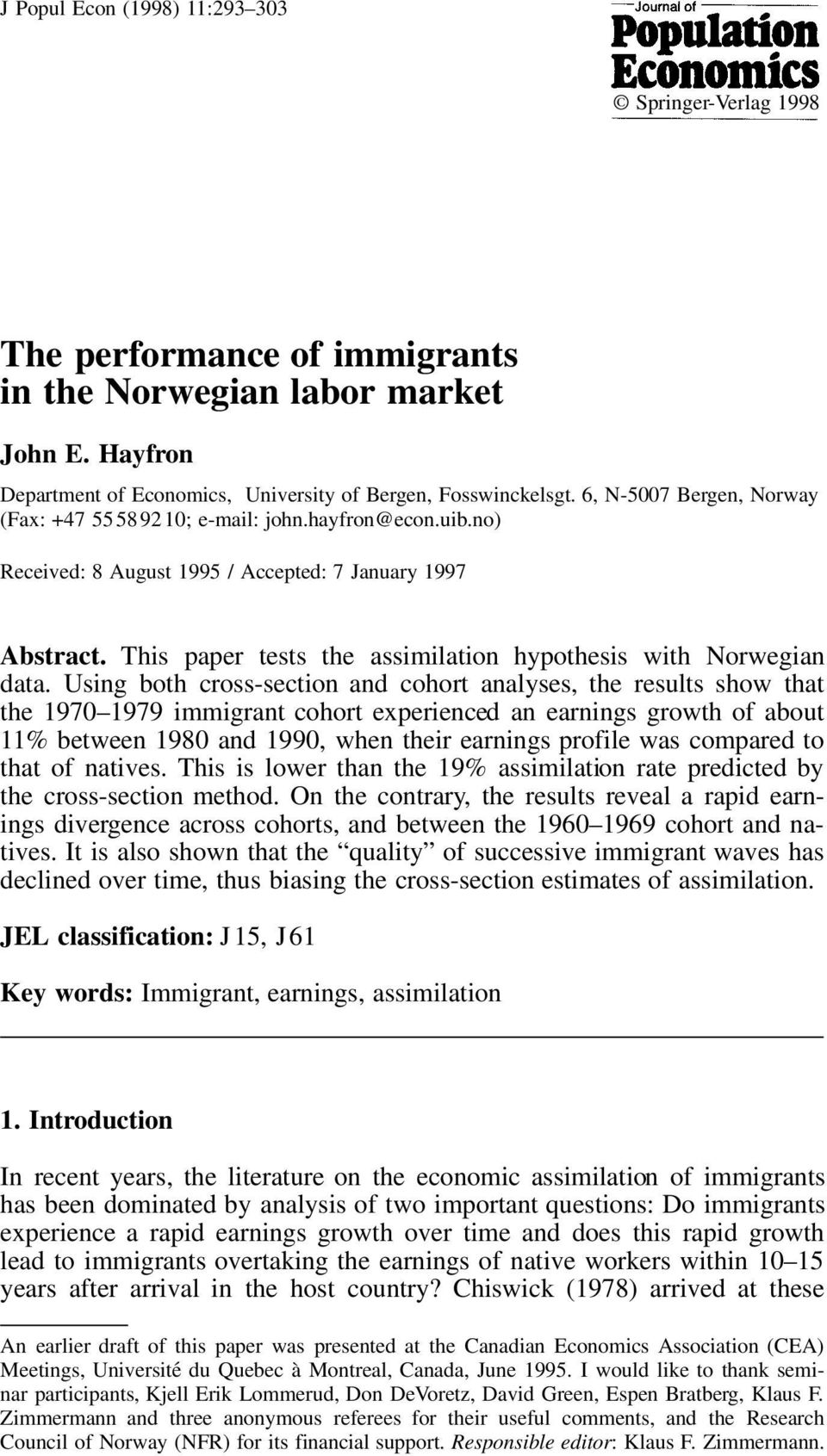This paper tests the assimilation hypothesis with Norwegian data.