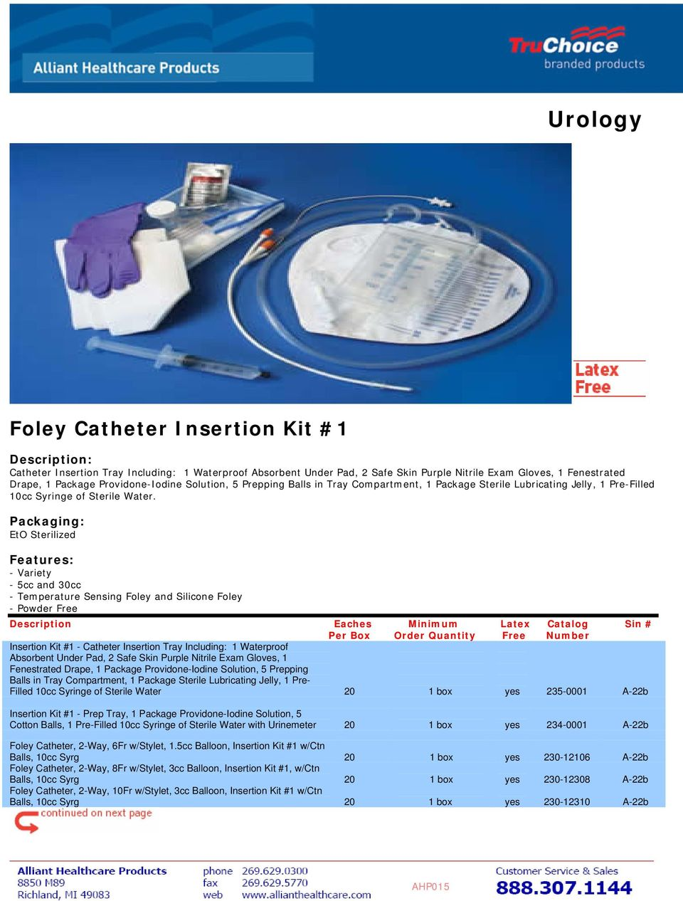 - Variety - 5cc and 30cc - Temperature Sensing Foley and Silicone Foley - Powder Free Insertion Kit #1 - Catheter Insertion Tray Including: 1 Waterproof Absorbent Under Pad, 2 Safe Skin Purple