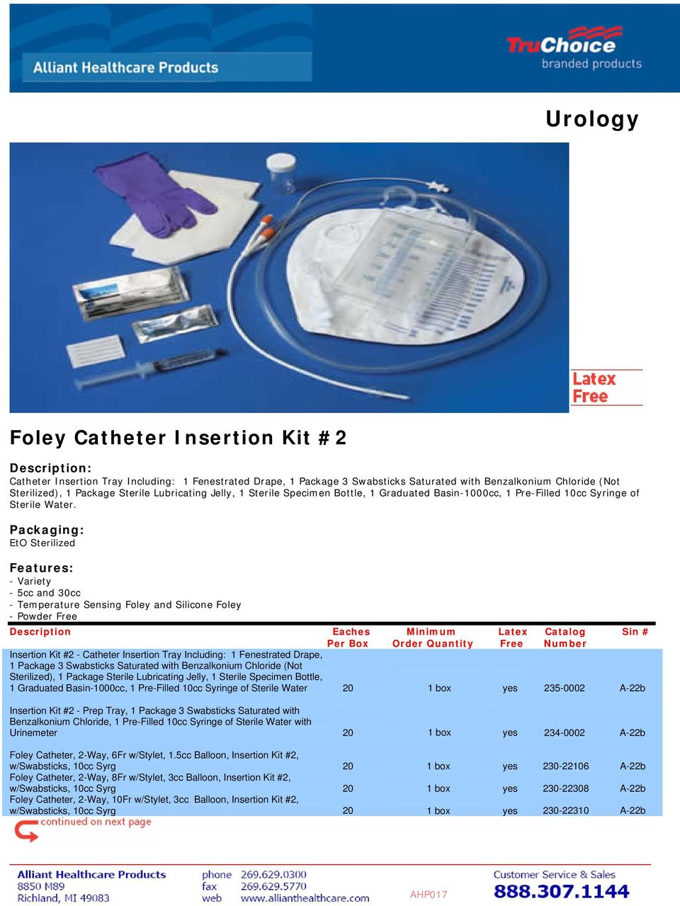 - Variety - 5cc and 30cc - Temperature Sensing Foley and Silicone Foley - Powder Free Insertion Kit #2 - Catheter Insertion Tray Including: 1 Fenestrated Drape, 1 Package 3 Swabsticks Saturated with