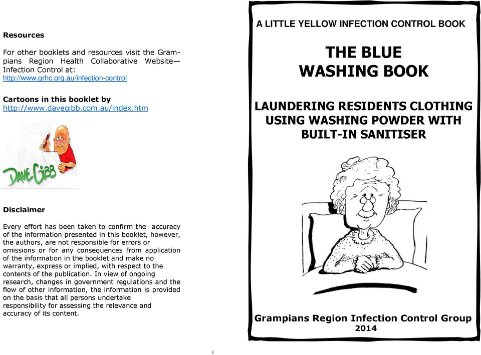 htm LAUNDERING RESIDENTS CLOTHING USING WASHING POWDER WITH BUILT-IN SANITISER Disclaimer Every effort has been taken to confirm the accuracy of the information presented in this booklet, however,