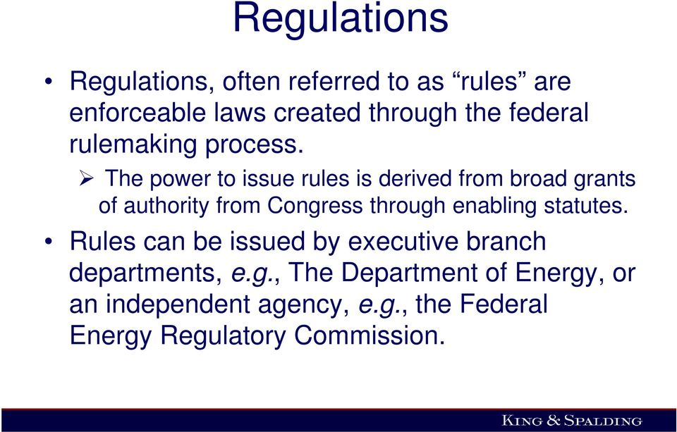 The power to issue rules is derived from broad grants of authority from Congress through