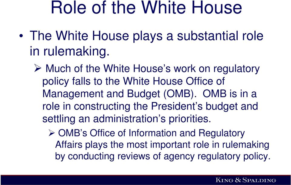 (OMB). OMB is in a role in constructing the President s budget and settling an administration s priorities.