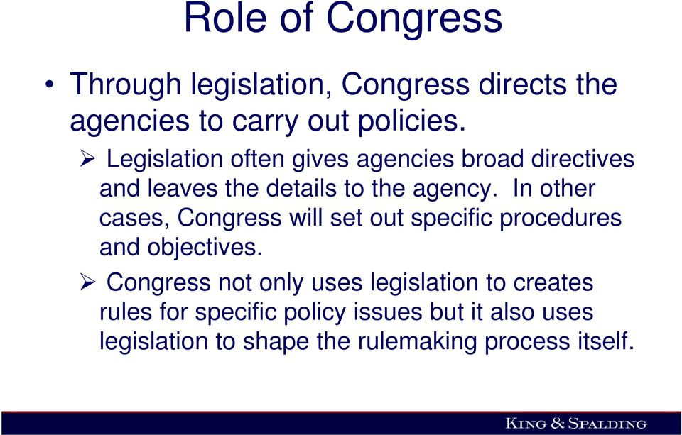 In other cases, Congress will set out specific procedures and objectives.